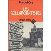 Les Collaborateurs 1940-1945 de Pascal Ory