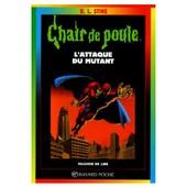 Chair De Poule L'attaque Du Mutant de R. L., Stine