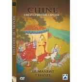 Histoire Du Monde - Chine, 6000 Ans D'histoire Chinoise (Le Mandat C�leste)