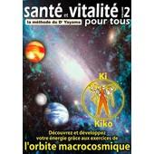 Sant� Et Vitalit� Pour Tous - Vol. 2 - La M�thode Du Dr Yayama