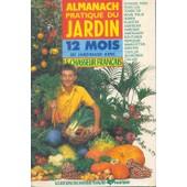 Almanach Pratique Du Jardin 12 Mois De Jardinage Avec Le Chasseur Fran�ais de collectif