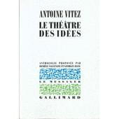 Le Th��tre Des Id�es de Antoine Vitez