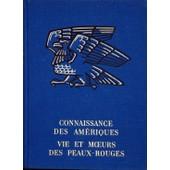 Vie Et Moeurs Des Peaux-Rouges - (Connaissance Des Am�riques) de Michea Jean