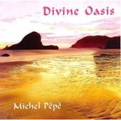 Divine Oasis - Pepe, Michel
