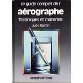 Le Guide Complet De L'a�rographe de judith martin