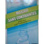 Maigrir Sans Contraintes Grace Aux Nutriments Essentiels de Bonan Dr Kathy