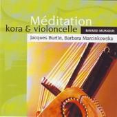 Meditation : Kora Et Violoncelle - Bach, Mozart, Brahms, - Jacques Burtin