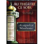 Acapulco Madame - Au Th�atre Ce Soir de Pierre Sabbagh