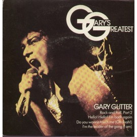 GARY's GREATEST - Rock and Roll , part 2 - Hello! Hell! I'm back again - Do you wanna touch me (oh yeah!) - i'm the leader of the gang (I am)
