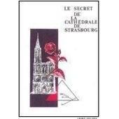 Le Secret De La Cath�drale De Strasbourg de Fischer, Andr�