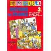 Histoire De France 2 - De La Guerre De Cent Ans � La R�volution de Gauvard, Claude