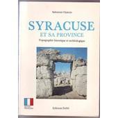 Syracuse Et Sa Province - Topographie Historique Et Arch�ologique de Ciancio Salvatore