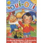 Oui Oui N�7 - Le R�ve De Souriceau / A La Poursuite Du Train / Ne M'oublie Pas de Enid Blyton