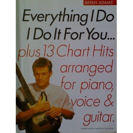 Bryan Adams - Everything I Do I Do It For You - Plus 13 Chart Hits arranged for piano, voice & guitar