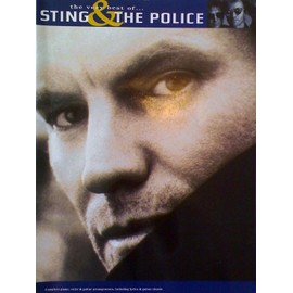 The very best of Sting & The Police - Complete piano, voice & guitar arrangements, including lyrics & guitar cords