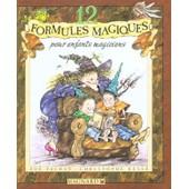 12 Formules Magiques Pour Enfants Magiciens de Collectif