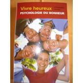 Vivre Heureux - Psychologie Du Bonheur de christophe andr�