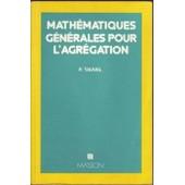 Math�matiques G�n�rales Pour L'agr�gation de Patrice Tauvel