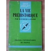 La Vie Pr�historique de raymond lantier