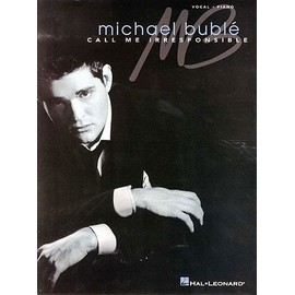 BUBLE MICHAEL CALL ME IRRESPONSIBLE (vocal/piano)