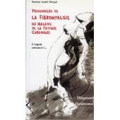 Prisonniers De La Fibromyalgie Ou Maladie De La Fatigue Chronique de andr� mergui