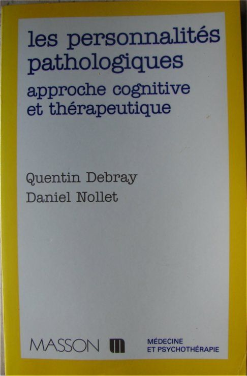 Les personnalités pathologiques - Approche cognitive et thérapeutique - Elsevier Masson - 01/12/1995