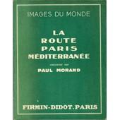 La Route Paris M�diterran�e de paul morand