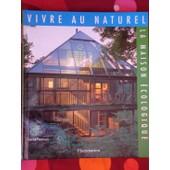 Vivre Au Naturel - La Maison �cologique de David Pearson