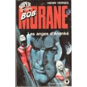 Bob Morane 134 - Les Anges D Ananke de HENRI VERNES