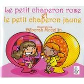 Le Petit Chaperon Rose Et Le Petit Chaperon Jaune de Mocellin, D�borah