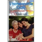 L'hom�opathie Facile - Un Guide Familial Pratique de brigitte lecot