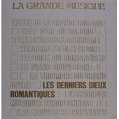 La Grande Musique N�8 : Les Derniers Dieux Romantiques, De Brahms � Tcha�kovsky de Lovisetti Fu�, Laura