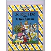 Je Fete L Ete Avec Le Roi Arthur de Steinkampf