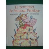 Le Perroquet De Princesse P�n�lope de Lynn Munsinger