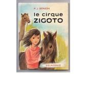 Le Cirque Zigoto - Livre De Lectures Suivies. Cours �l�mentaire de BONZON P.-J.