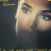 I Do Not Want What I Haven't Got - Sinead O'connor