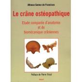 Le Cr�ne Ost�opathique - Etude Compar�e D'anatomie Et De Biom�canique Cr�niennes de Alfonso Gomez De Francisco