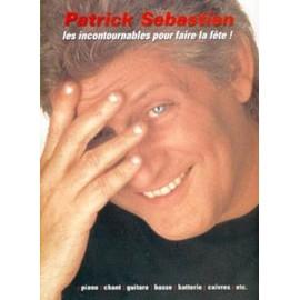 sébastien patrick : les incontournables pour faire la fête (score)