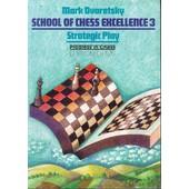 School Of Chess Excellence 3 Strategic Play de Dvoretsky, Mark