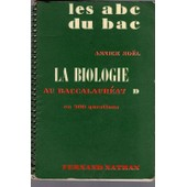 La Biologie Au Baccalaureat D En 200 Questions de annick no�l