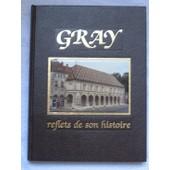 Gray - Reflets De Son Histoire de