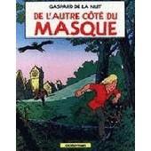 Gaspard De La Nuit - De L'autre C�t� Du Masque de Stephen Desberg
