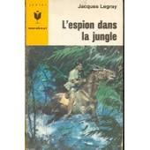 L'espion Dans La Jungle de jacques legray