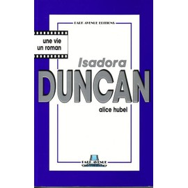 Isadora Duncan - Alice Hubel