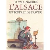 L'alsace En Torts Et De Travers de Tomi Ungerer