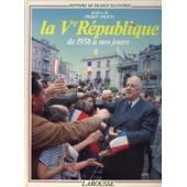 Histoire De France Illustr�e . - S�rie Cartonn�e - Tome 18 - La Ve R�publique, De 1958 � Nos Jours de Semnoz, Claude