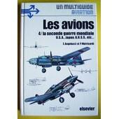 Les Avions 4, La Seconde Guerre Mondiale - Usa, Japon, Urss, Etc de enzo angelucci