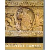 Floraison De La Sculpture Romane - T1 Les Grandes D�couvertes de raymond oursel