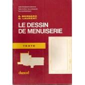 Le Dessin De Menuiserie - Coll�ges D'enseignement Technique, �coles De M�tiers, Cours Professionnels, Cours De Perfectionnement de G�rard Laurent