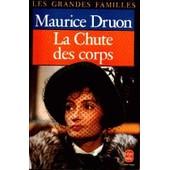 La Fin Des Hommes Tome 2 : La Chute Des Corps de Maurice Druon